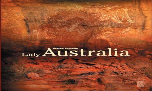 AUSTRALIA / --- / --- / Lady Australia, Marek Tomalik- patronat medialny Globtroter.pl