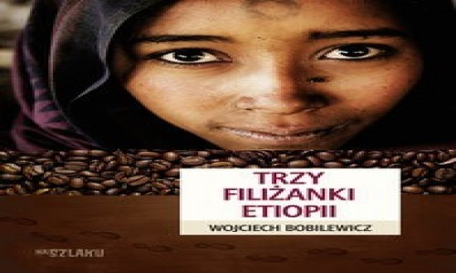Zdjęcie ETIOPIA / Książka / Książka / Trzy filiżanki Etiopii