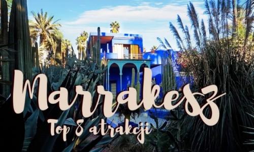 Zdjecie MAROKO / Marrakesz / Marrakesz / Marrakesz atrakcje