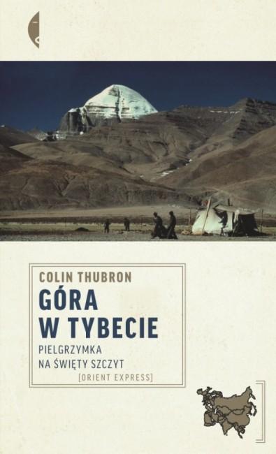 """Zdjęcia: --, ---, """"Góra w Tybecie"""" Colin Thunron Wydawnictwo Czarne, POLSKA"""