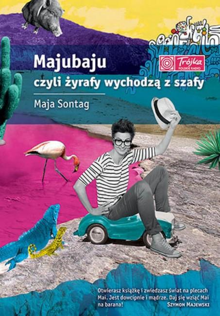 """Zdjęcia: ---, ---, """"Majubaju, czyli żyrafy wychodzą z szafy"""" Maja Sontag Wydawnictwo Pascal, POLSKA"""