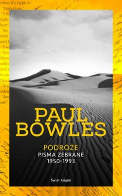"""Zdjęcia: ---, ---, Paul Bowles """"Podróże. Pisma zebrane 1950-1993"""", POLSKA"""