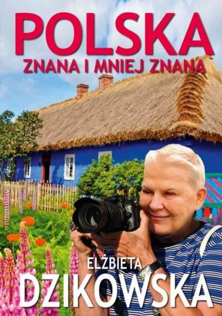 """Zdjęcia: ---, ---, """"Polska znana i mniej znana"""" E.Dzikowska, POLSKA"""