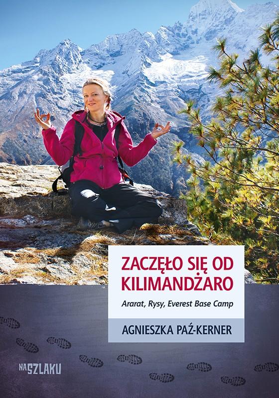 """Zdjęcia: ---, ---, """"Zaczęło się od Kilimndżaro."""" Agnieszka Paź-Kerner, POLSKA"""