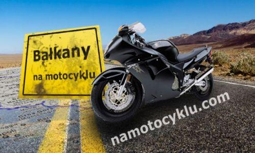 POLSKA / --- / --- / Bałkany na motocyklu