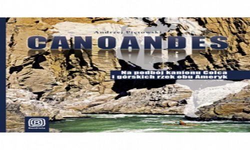 POLSKA / --- / --- / Canoandes – historyczna wyprawa z wpisem do Księgi Rekordów Guinessa - patronat medialny