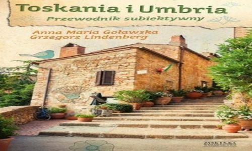 POLSKA / --- / --- / Toskania i Umbria. Przewodnik subiektywny