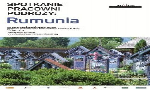 POLSKA / --- / --- / Spotkanie Pracowni Podróży: Rumunia