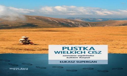 POLSKA / --- / --- / Pustka wielkich cisz Łukasz Supergan