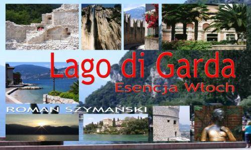 Zdjecie WłOCHY / Lago di Garda / Jezioro Garda / Lago di Garda - Esencja Włoch